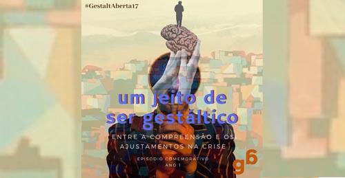#17 – Um jeito de ser gestáltico: entre as compreensões e os ajustamentos na crise.