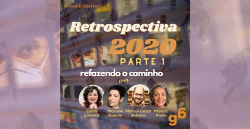 #23 – Retrospectiva 2020 – refazendo o caminho.